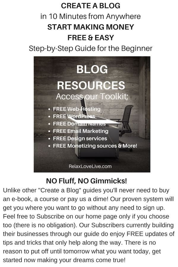 "Explore our Blog Resources to get FREE Access to our proven ""Create your Blog"" Step-by-Step Guide AND FREE; Web-Hosting, WordPress, Domain Names, Email Marketing, Design Services & More! RelaxLoveLive.com 