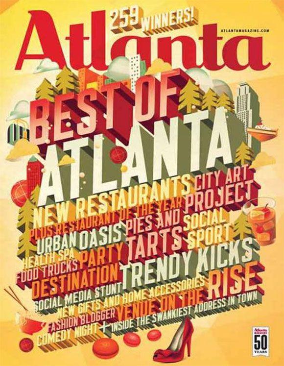 Atlanta Magazine      http://www.onextrapixel.com/2012/08/30/magazine-covers-with-amazing-typography/