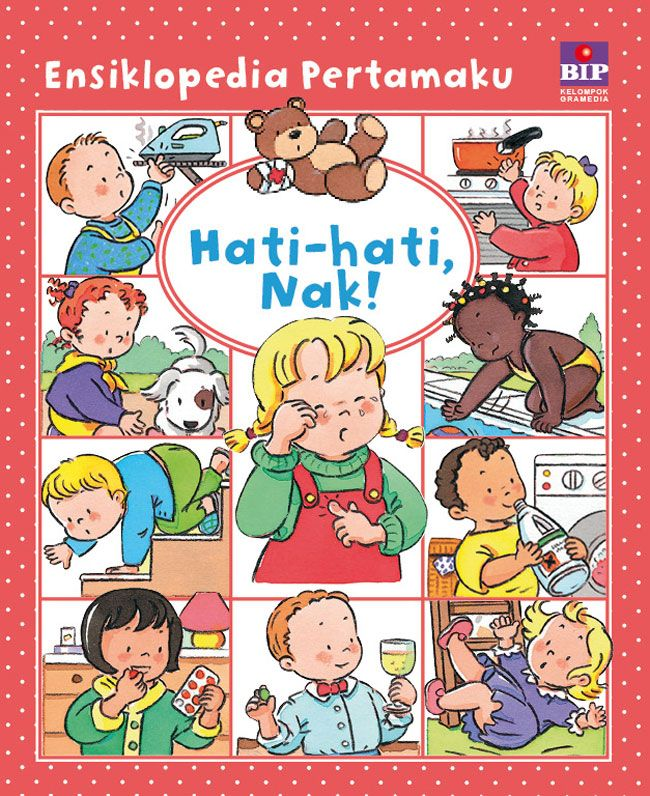 Ensiklopedia Pertamaku : Hati-Hati, Nak - Cover Baru Fleurus Seri Ensiklopedia Pertamaku: Hati-Hati, Nak! adalah buku pintar yang berisi pengetahuan umum.