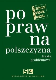 Poprawna polszczyzna  Hasła problemowe  Hanna Jadacka, Andrzej Markowski, Dorota Zdunkiewicz-Jedynak