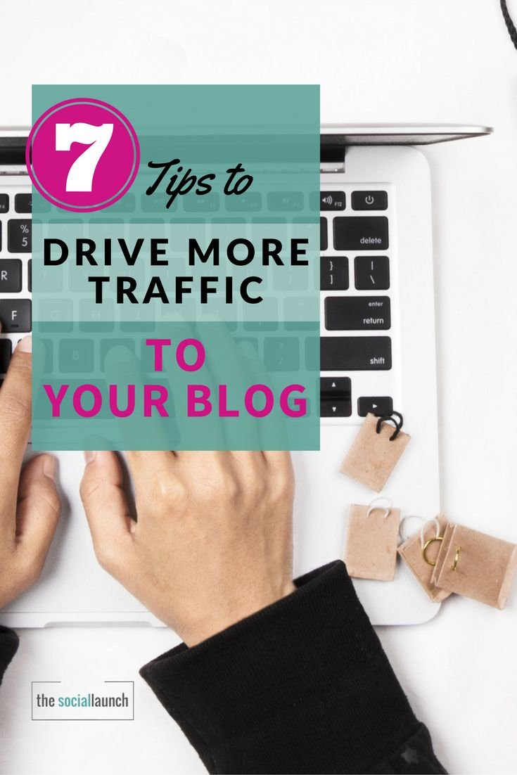 7 Tips to to Drive Traffic to Your Blog | The Social Launch