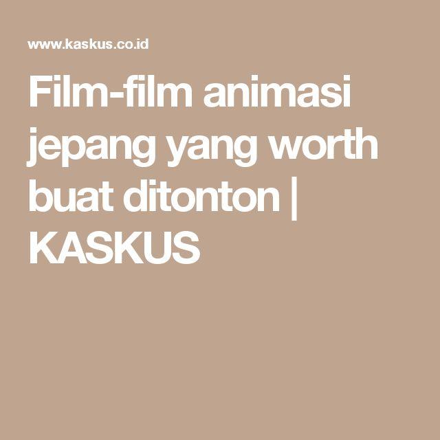 Film-film animasi jepang yang worth buat ditonton | KASKUS