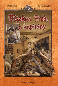 Piszkos Fred, a kapitány - Képregény | Rejtő Jenő; Korcsmáros Pál
