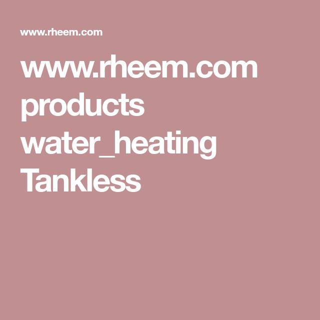 www.rheem.com products water_heating Tankless