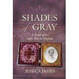 Shades of Gray: A Novel of the Civil War in Virginia (Kindle Edition)By Jessica James