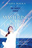The One Minute Coach to Mastering Your Emotions: A Step-by-Step Guide to Feeling Happy on a Regular Basis by Masha Malka (Author) #Kindle US #NewRelease #SelfHelp #eBook #ad