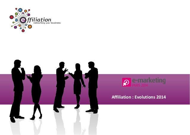 Conférence Effiliation au salon E marketing 2014: Affiliation: évolutions 2014