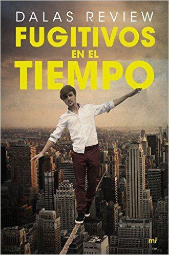 Descargar Fugitivos En El Tiempo de Dalas Review PDF, Kindle, eBook, ePub, Fugitivos En El Tiempo PDF, Kindle