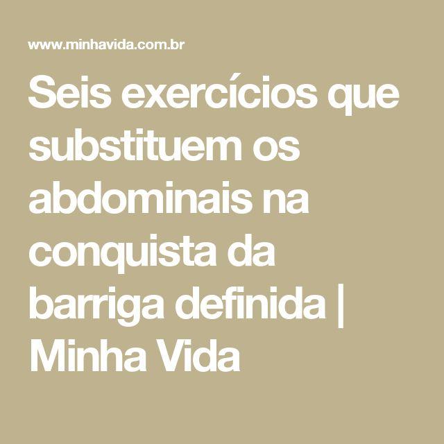 Seis exercícios que substituem os abdominais na conquista da barriga definida   Minha Vida