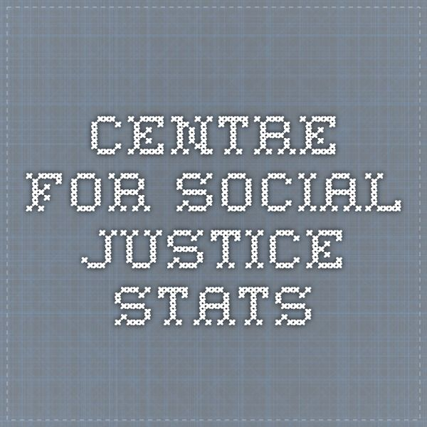 Centre for Social Justice STATS