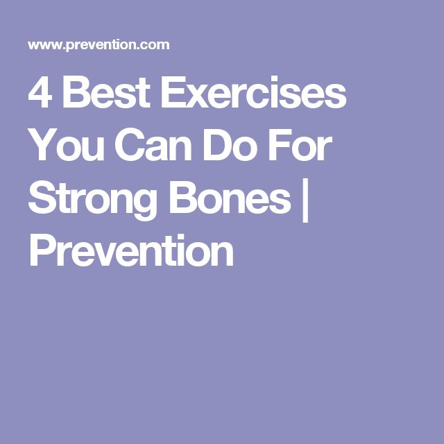 4 Best Exercises You Can Do For Strong Bones   Prevention