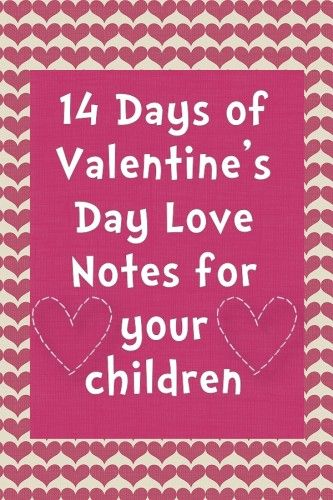 14 Days of Love ~ Love Notes for your Children ~ Free Printables | Hullabaloo Stories | Custom Stories for Your Family