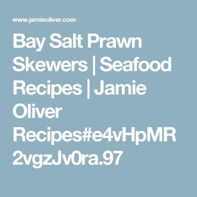 Bay Salt Prawn Skewers | Seafood Recipes | Jamie Oliver Recipes#e4vHpMR2vgzJv0ra.97