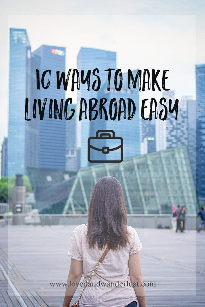 Moving to a new country is one of the most daunting and yet rewarding experience that can happen in one's life.Here are ten ways to make living abroad easy!