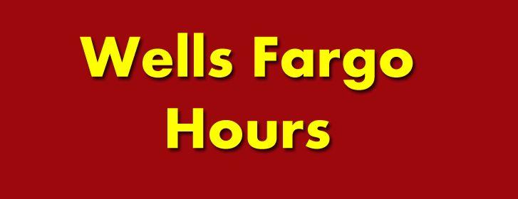 Wells Fargo Hours - Bank Hours and Locations | Find a Bank or ATM Location. Bank Hours Today & Bank Locations & Hours Information. Visit http://www.bankshours.com/wells-fargo-hours/