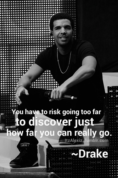 Best 25+ Drake quotes ideas on Pinterest   Drake quotes ... Drake Quotes From Lyrics