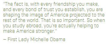 On point! Michelle Obama Study Abroad Quote