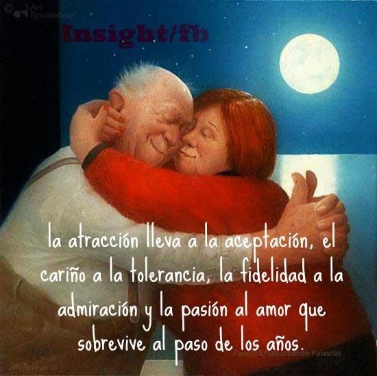〽️ La atracción lleva a la aceptación, el cariño a la tolerancia, la felicidad a la admiración y la pasión al amor que sobrevive al paso de los años.