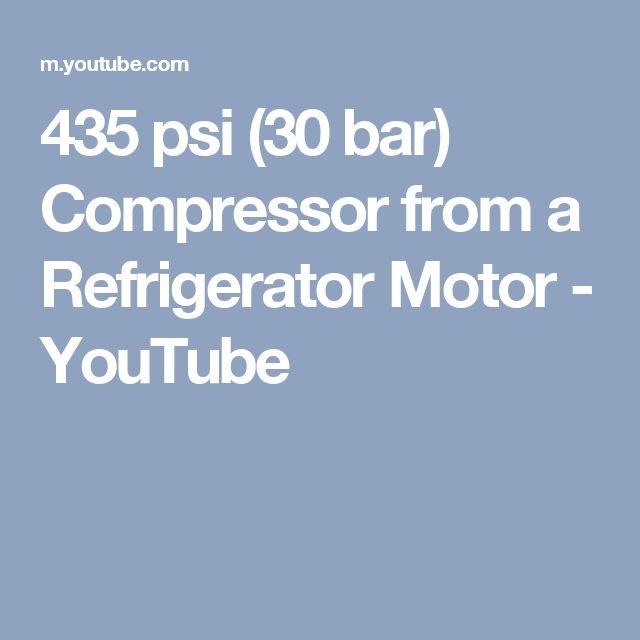 435 psi (30 bar) Compressor from a Refrigerator Motor - YouTube