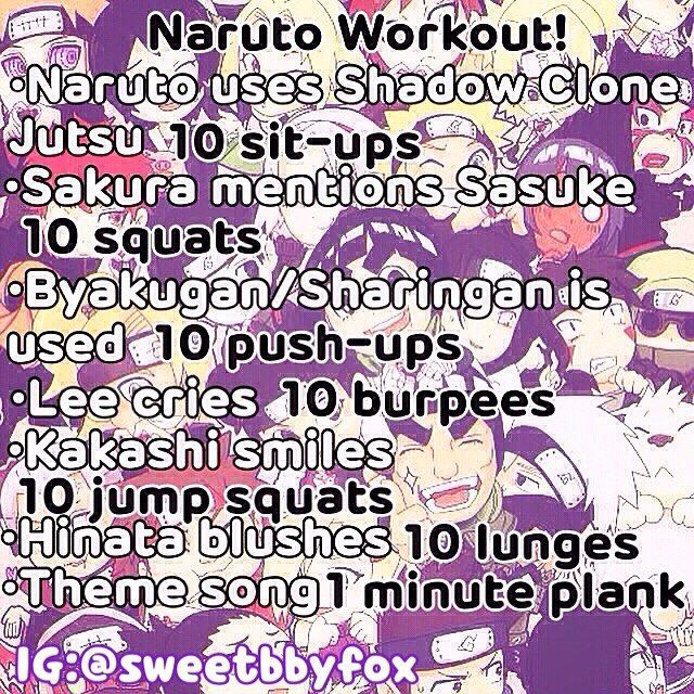 Made a Naruto workout to try to be fit while I sit around all day watching Naruto hahaha! Feel free to use and if you post please credit me  #Naruto #workout Instagram: @sweetbbyfox