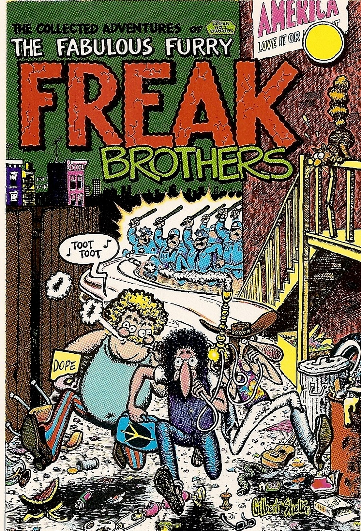 The Fabulous Furry  Freak Brothers #1  -Gilbert Shelton Loved this!!!