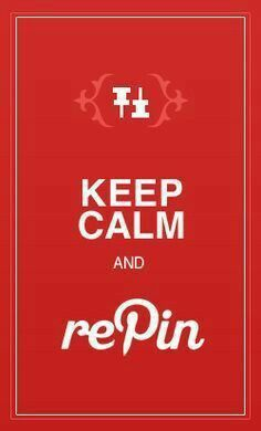 Keep calm and repin!