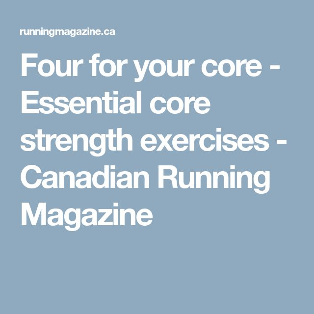 Four for your core - Essential core strength exercises - Canadian Running Magazine