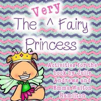 5 activities to go with the book The Very Fairy Princess by Julie Andrews and Emma Walton Hamilton.-Sequencing Cards- Coloring Page - character traits of the very fairy princess - writing prompt- design a sneaker