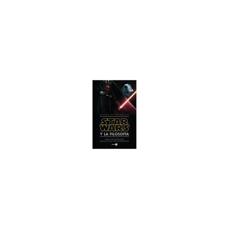 Star Wars y la filosofia / The Ultimate Star Wars and Philosophy (Paperback) (William Irwin & Jason T.