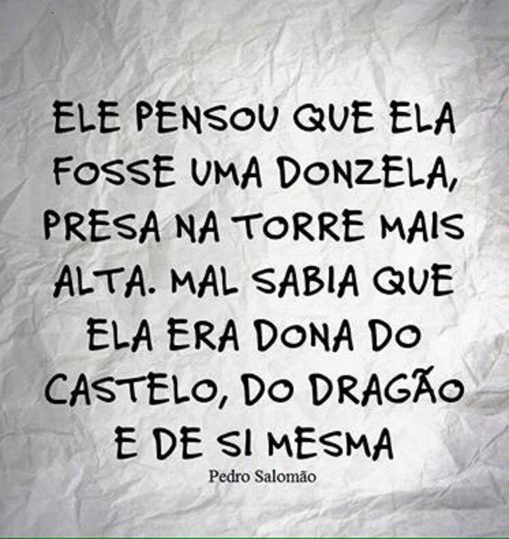 ...ela era dona do castelo, do dragão  e de si mesma...