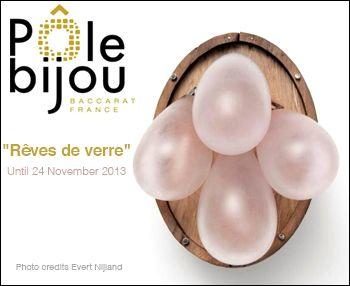 EXPO 'Rêves de verre' - Pôle Bijou Baccarat (FR) - 11 juin-24 nov 2013  dans Anne DONZE (FR) 4f5a49c4177b859d2b8ad1c2b5e76fce