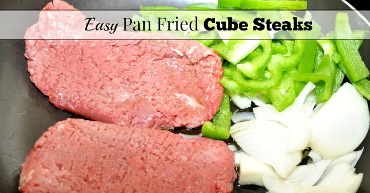 Cube steaks are inexpensive and easy to prepare. Check out my recipe for easy pan-fried cube steaks.