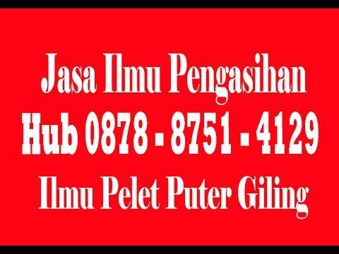 Alamat paranormal Puter Giling, Hub Hp 0878 8751 4129, Bisa Untuk Pelet ...