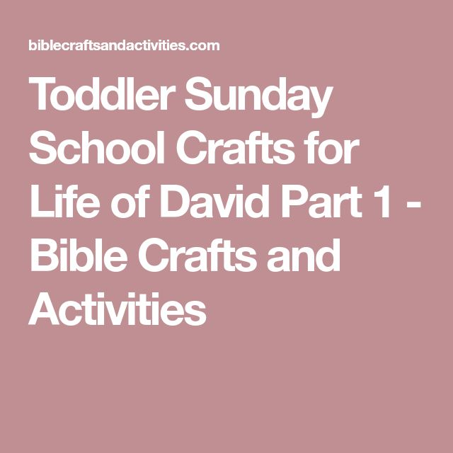 Toddler Sunday School Crafts for Life of David Part 1 - Bible Crafts and Activities