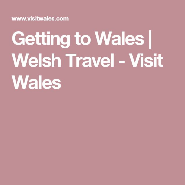 Getting to Wales | Welsh Travel - Visit Wales