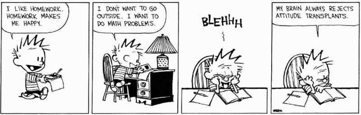Calvin and Hobbes sums up homework motivation...