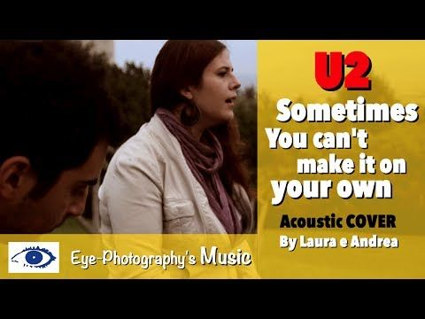 U2 - Sometimes you can't make it on your own (acoustic cover)