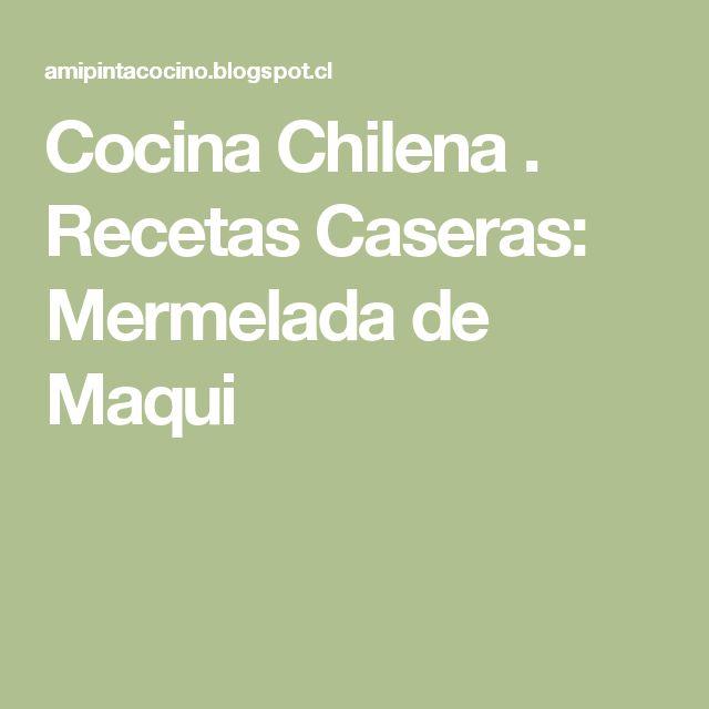 Cocina Chilena . Recetas Caseras: Mermelada de Maqui