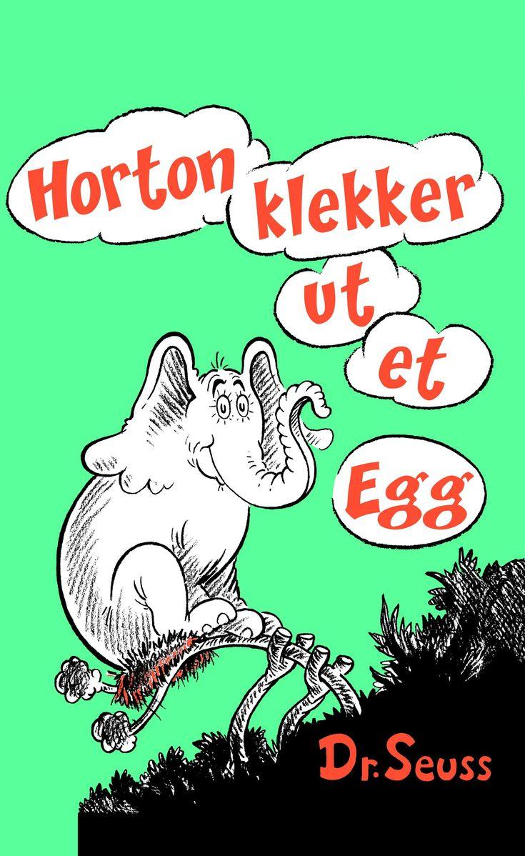 Horton klekker ut et egg -         Dr. Seuss              Håkon Viggen