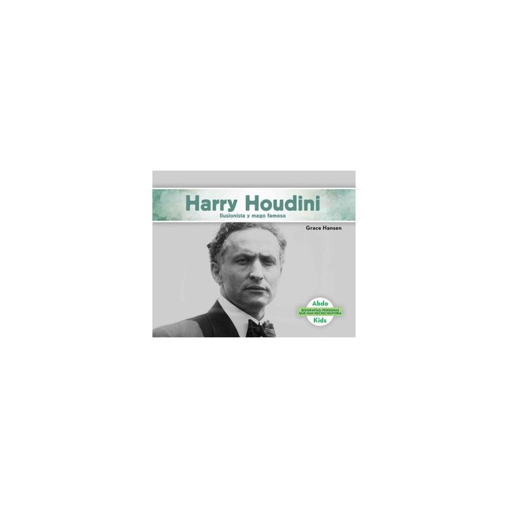 Harry Houdini : Ilusionista y mago famoso/ Illusionist & Stunt Performer (Library) (Grace Hansen)