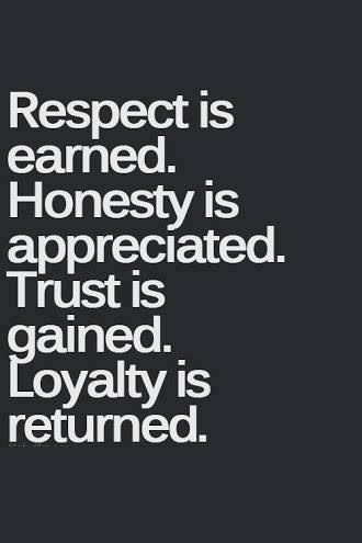 Seriously. If I can't trust you because of your frequent dishonesty, then don't expect my respect or loyalty -E-