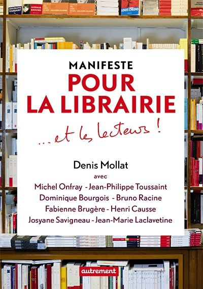 """Denis Mollat """" Manifeste pour la librairie ... et les lecteurs ! """""""