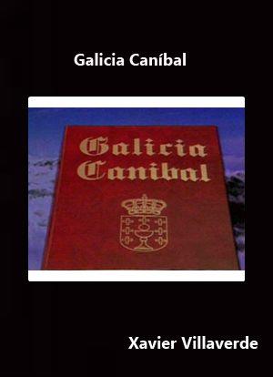 Galicia Caníbal (1987) Galicia. Dir.: Xavier Villaverde. Curtametraxe. Musical - DVD CINE 1894