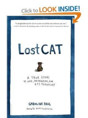 Amazon.com: Lost Cat: A True Story of Love, Desperation, and GPS Technology (9781608199778): Caroline Paul, Wendy MacNaughton: Books