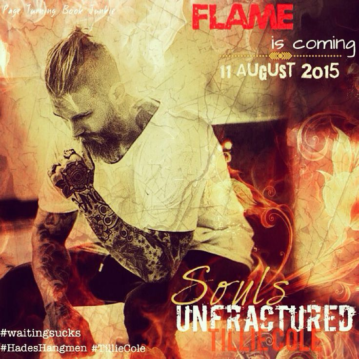 Souls Unfractured by Tillie Cole Release Date: August 2015 Book # 3 in a  hades Hangmen Series.Flame and Maddie's Story.