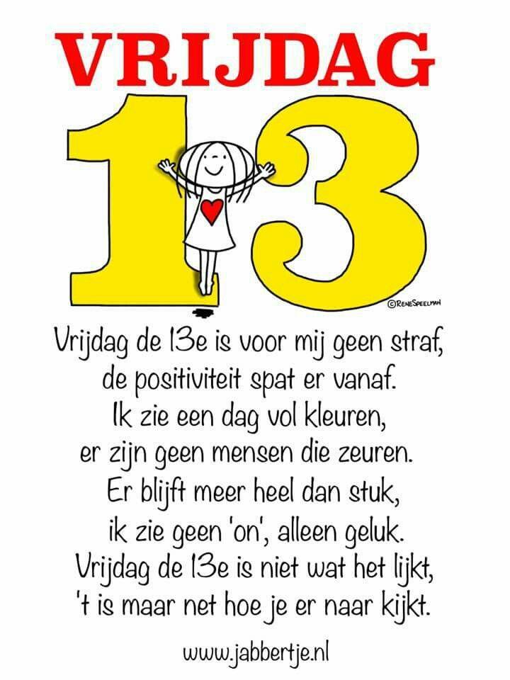 Vrijdag de 13e .... Mijn geboorte datum is dan toch zo slecht niet Haha ........