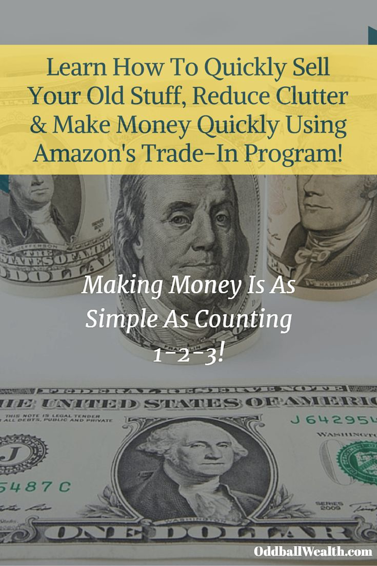 Learn How To Easily Sell Your Old Stuff, Reduce Clutter and Make Money Fast Using Amazon's Trade-In Program!