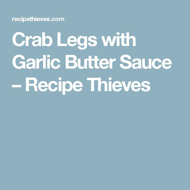 Crab Legs with Garlic Butter Sauce – Recipe Thieves