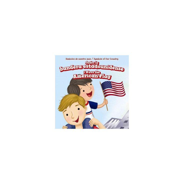 Ondeo La Bandera Estadounidense/ I Wave the American Flag (Vol 0) (Bilingual) (Library) (Rosalie Gaddi)