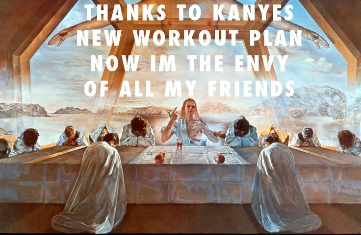 The Sacrament of the New Workout Plan The Sacrament of the Last Supper (1955), Salvador Dali / The New Workout Plan, Kanye West